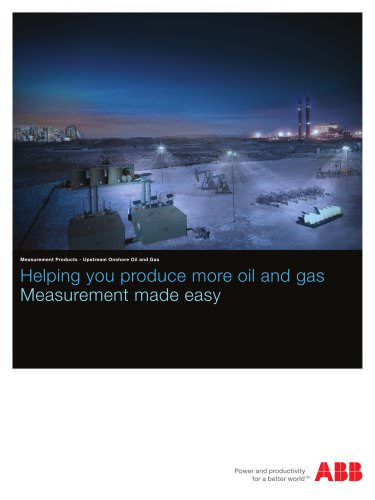 Measurement Products - Upstream Onshore Oil and Gas. Helping you produce more oil and gas